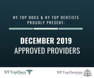 NY Top Docs & NY Top Dentists Proudly Present December 2019 Approved Providers