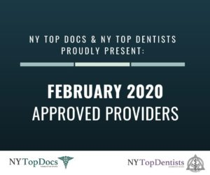 NY Top Docs & NY Top Dentists Proudly Present February 2020 Approved Providers